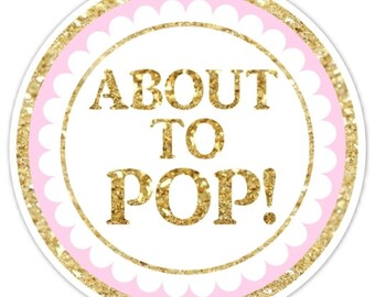 36 Baby Shower About to Pop labels, Gold Glitter and Pink About to Pop Stickers, Baby Shower Labels