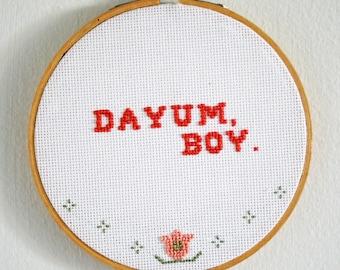 DAYUM, BOY - Hand stitched Wall decor