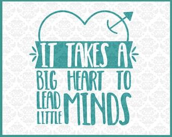 CLN032 It Takes A Big Heart To Lead Little Minds Teacher SVG DXF Ai Eps PNG Vector Instant Download Commercial Cut Files Cricut Silhouette