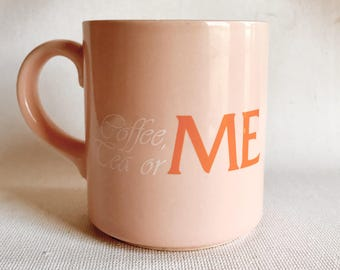 Vintage blush mug // coffee, tea, or me // from the 1960s movie