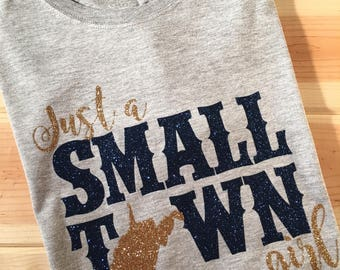 Just a Small Town Girl - Adult Shirt