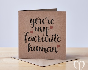 You're My Favourite Human Card, Valentine's Day Card, Love Card, Card for him, for her, Anniversary Card, Favorite, Boyfriend, Girlfriend