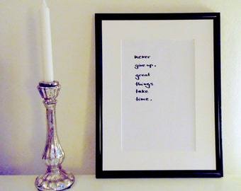 Never give up, great things take time - black on white - DIN A4 - handwritten original by misssfaith