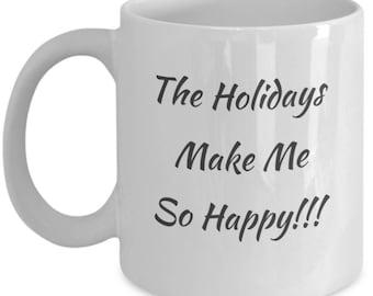 The Holidays Make Me So Happy!!!