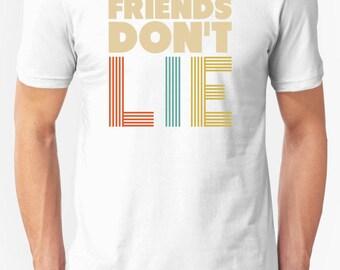 Friends Don't lie Shirt,Friends Don't lie T-Shirt,Stranger Shirt