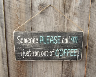 Rustic Home Decor Kitchen Decor Coffee Sign Funny Coffee Sign 911 Sign Coffee Shop Sign Decor Montana Coffee Java Cup of Joe Caffine Lover