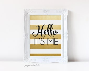 Hello Art Print - Hello Adele - Hello its me - Hello print - black and gold - Hello Wall Decor  Typography Office Art  Digital Download 8x10