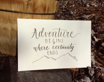Adventure begins where certainty ends | 6 x 9 hand lettered original piece | Mountains