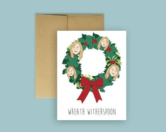 Wreath Witherspoon - Funny Holiday Card (Pop Culture Card, Funny Christmas Card, Seasonal card)