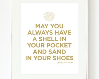Shell Art Print - Beach - May You Always - Sea Shells - Sand In Your Shoes - Gold Art - Sand Dollar