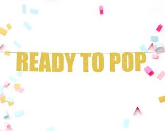 Ready to pop banner |  pregnancy banner | baby shower decorations | baby shower banner | pregnancy announcement | baby shower decor |