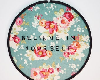 "Believe in Yourself 6"" Embroidery Hoop"