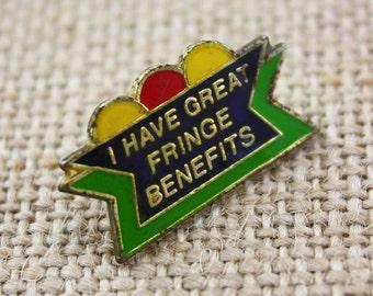 I Have Great Fringe Benefits - Enamel Pin by American Gag Bag Inc. - Vintage Novelty Pin c. 1980s