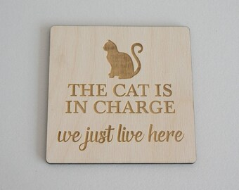 "Funny cat lovers hanging sign. ""The cat is in charge. We just live here"" Laser engraved wooden wall room door sign plaque. L133 Pet gifts"