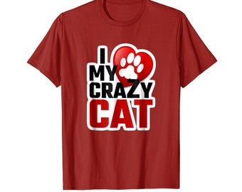 I Love My Crazy Cat Lady T-shirt Cat Best Friend Forever Tee