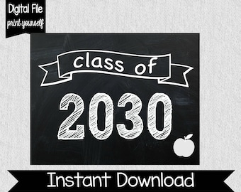 Class of 2030 - First Day of School Sign - Chalkboard School Poster - Class of - DIGITAL - Printable - 1st Day of School - Instant Download