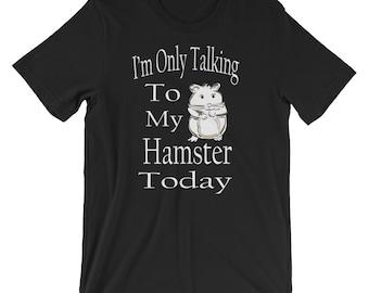 Cute Hamster T Shirt - Funny Hamster Gift - Hamster Best Friend - Hamster Apparel - Cute Hamster Top - Adorable Hamster