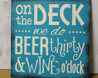 At the DECK we do BEER thirty & WINE o'clock/Lake Decor/Fun Deck Sign/Deck Sign/Wood Sign/Lake Sign/Lake house/Boat/ Home Decor
