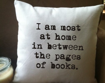 I am most at home in between the pages of books throw pillow cover, book lover quote pillow