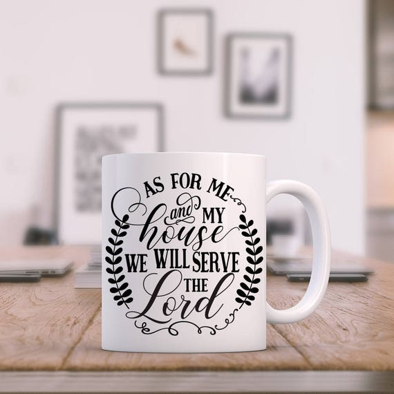 As For Me and My House We Will Serve The Lord Coffee Mug, Coffee Cup, Religious Mug, Christian Gift