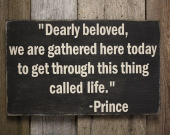 Prince Dearly Beloved Sign, Prince Decor, Prince Quote Sign, Prince Gift, Life Quote Sign, Prince Wall Decor, Let's Go Crazy