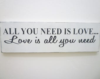 All You Need Is Love Love is All You Need, Ready to Ship, Beatles Song, Wooden Sign, Farmhouse Wood Sign, Wedding Signage, Wedding Gifts