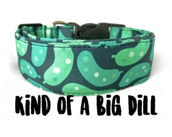 Dog Collar, Kind of a Big Dill, Pickle