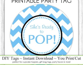 Instant Download - Blue Chevron She's Ready to Pop, Baby Shower Printable Party Tag, Cupcake Topper, DIY, You Print, You Cut