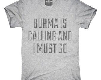 Drôle Birmanie appelle et je dois aller T-Shirt, Sweat à capuche, débardeur, cadeaux