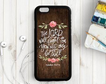 The Lord will Fight for You, Be Still Bible Verse Scripture Quote iPhone 7 6s 6s plus 5s 4s Case, Samsung Galaxy s4 s5 s6, Note 3 4 5 Qt33a