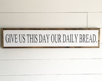 give us this day our daily bread | wood sign | framed wood sign | fixer upper | Lord's Prayer | scripture | bible verse | custom wood sign