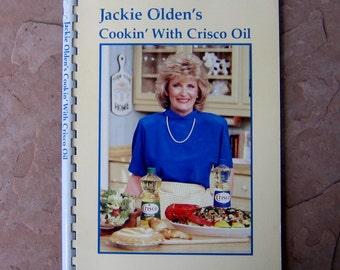 Jackie Olden's Cookin' with Crisco Oil, vintage 1986 cookbook, cooking with Crisco oil cookbook