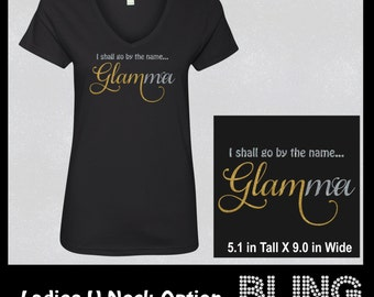 Glamma Shirt - I shall go by the name...Glamma, Gift for New Grandmother, Grandma Tee,  Glam-ma Bling T-Shirt