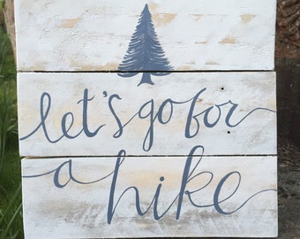 Pallet Art Wooden Sign - Hand painted - Let's Go For A Hike