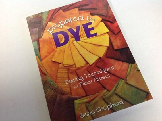 "Wool Dyeing Book, ""Prepared to Dye"" by Gene Shepherd, J705, How to Dye Wool, Rug Hooking Dye Techniques"