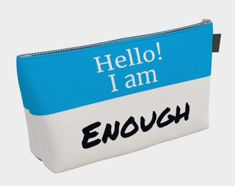 Hello, I am Enough Make Up Bag, clutch, wristlet
