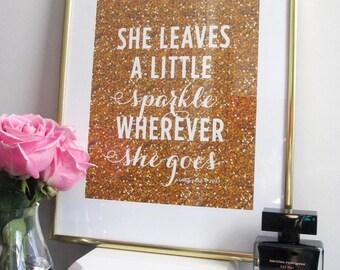 She Leaves A Little Sparkle Wherever She Goes Print - Art Print - Gold Glitter - Sparkle - Inspirational Wall Art