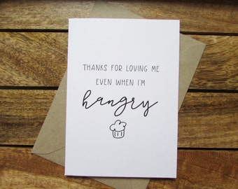 Hangry Card | Funny Card | Greeting Card | Thanks for Loving Me Even When I'm Hangry Card | Relationship Card | Folded A6 Card & Envelope