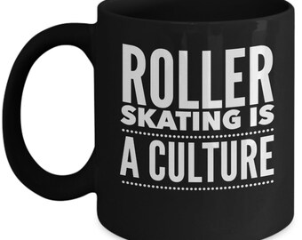 Roller Skating Is a Culture Coffee Mug