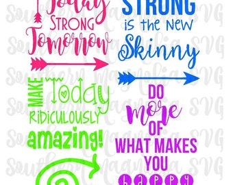 Motivational SVG - Sore Today Strong Tomorrow - Make Today Ridiculously Amazing - Do More of What Makes You Happy - Strong is the New Skinny