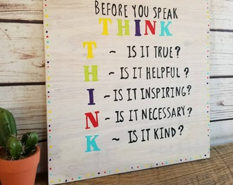 Classroom Wood Sign, Classroom Decor, Daycare Sign, Child's Room Art, THINK before you speak sign, Inspirational Quote, Kindness Quote