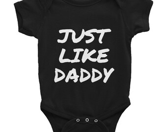 Just Like Daddy Infant Bodysuit Onesie shower gift funny daddy