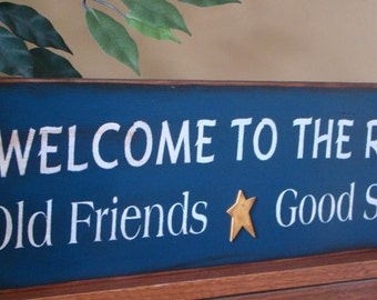 Welcome to the River Old Friends Good Stories Primitive Wooden Sign