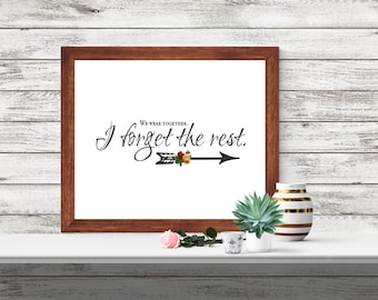 We were together, I forget the rest - Instant Download Printable, Wall Art, Quote Art, Home Decor, Office Decor