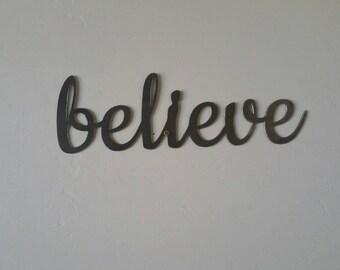 Believe Metal Sign, Believe Sign, Believe Metal Word, Believe Metal Art