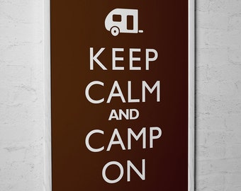 """Outdoor Decor Art Print """"Keep Calm And Camp On"""" Camper Camping Poster"""