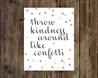 Throw Kindness around like Confetti digital print printable school counselor counseling teacher nursery kids room dorm empathy caring