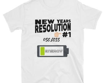 New Year Resolution #1 T-Shirt - Less Energy