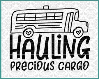 Hauling Precious Cargo, Bus Driver svg, Bus Driver Shirt svg, School Bus Driver Svg, School Bus Svg, Appreciation, Bus Driver Gift Svg, file