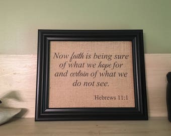 Hebrews 11:1, faith is being sure of what we hope for, certain of what we do not see, scripture print, faith bible verse, bible wall art